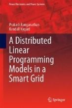 Ranganathan, Prakash Distributed Linear Programming Models in a Smart Grid