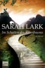 Lark, Sarah Im Schatten des Kauribaums