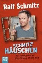 Schmitz, Ralf Schmitz` Huschen