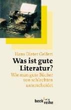 Gelfert, Hans-Dieter Was ist gute Literatur?