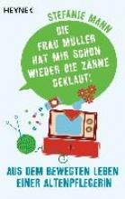 Mann, Stefanie Die Frau Müller hat mir schon wieder die Zähne geklaut!