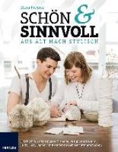 Fischer, Nina Schn & Sinnvoll. Aus alt mach Stylisch