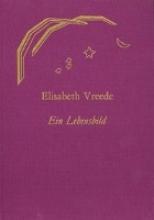 Elisabeth Vreede - Ein Lebensbild