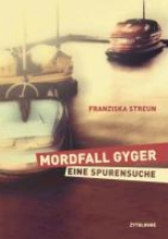 Streun, Franziska Mordfall Gyger