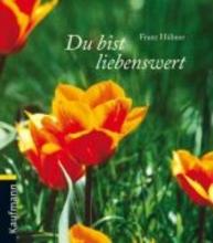 Hübner, Franz Du bist liebenswert