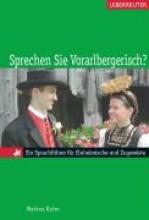 Kuhn, Markus Sprechen Sie Vorarlbergerisch?