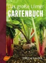 Kawollek, Wolfgang Das große Ulmer Gartenbuch