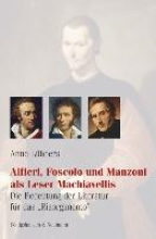 Lübbers, Anne Alfieri, Foscolo und Manzoni als Leser Machiavellis