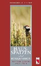 Weber, Friedbert Hausspatzen und Roggenbrot