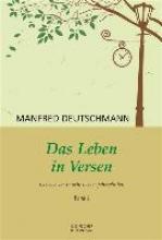 Deutschmann, Manfred Das Leben in Versen