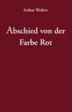 Weilert, Arthur Abschied von der Farbe Rot