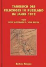 Raven, Otto Gotthard Ernst von Tagebuch des Feldzuges in Rußland im Jahre 1812