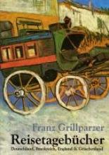 Grillparzer, Franz Reisetagebcher