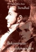 Stendhal Bekenntnisse eines Ichmenschen