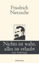 Nietzsche, Friedrich Nichts ist wahr, alles ist erlaubt
