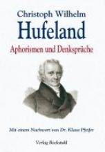 Hufeland, Christoph Wilhelm Aphorismen und Denksprüche