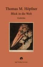 Höpfner, Thomas M. Blick in die Welt