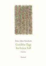 Heindrichs, Heinz-A. Gesammelte Gedichte Gezählte Tage. Im freien Fall.