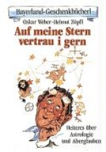Weber, Oskar Auf meine Stern vertrau i gern