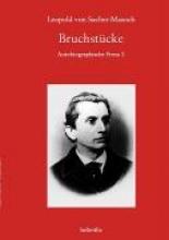 Sacher-Masoch, Leopold von Bruchstücke. Autobiographische Prosa, Bd. 2