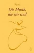 Rumi Die Musik, die wir sind
