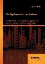 Hochmann, Björn Die Repräsentation des Anderen: Fremdheitserfahrungen und interkulturelle Beziehungen in der Modernen Literatur