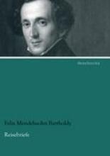 Mendelssohn Bartholdy, Felix Reisebriefe