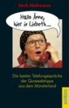 Hollmann, Usch Hallo ?nne, hier is Lisbeth...