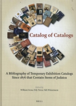 William Gross, Orly Tzion, Falk Wiesemann Catalog of Catalogs: A bibliography of temporary exhibition catalogs since 1876 that contain items of Judaica