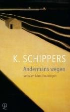 K. Schippers , Andermans wegen