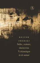 Kester  Freriks Stilte, ruimte, duisternis
