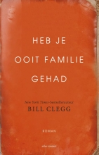 Bill  Clegg Heb je ooit familie gehad