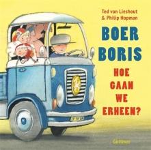 Ted van Lieshout Boer Boris, hoe gaan we erheen?