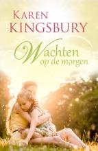 Karen  Kingsbury Wachten op de morgen