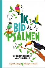 Willemijn de Weerd Ingrid Plantinga, Ik bid de Psalmen