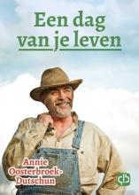Annie  Oosterbroek-Dutschun Een dag van je leven - grote letter uitgave