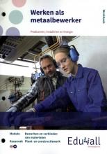 , Werken als metaalbewerker