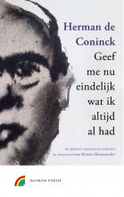 Herman De Coninck Geef me nu eindelijk wat ik altijd al had