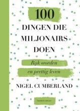 Nigel Cumberland , 100 dingen die miljonairs doen
