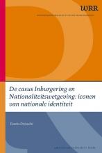 Fouzia Driouichi , De casus Inburgering en Nationaliteitswetgeving: iconen van nationale identiteit