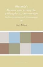 G. Roskam , Plutarch`s Maxime cum principibus philosopho esse disserendum