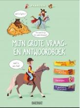 Mijn grote vraag en antwoordboek: Paarden