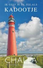Berend-Jan  Challa Schiermonnikoog, Ik geef je de zee als kadootje!  Een speciale uitgave van