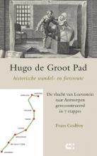 Frans Godfroy , Hugo de Groot Pad, historische wandel- en fietsroute