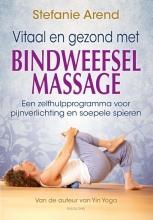 Stefanie Arend , Vitaal en gezond met bindweefselmassage