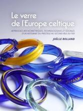Joëlle Rolland , Le verre de l`Europe celtique