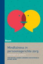 Gaby Jacobs Theo Niessen  Hanneke Jeronimus-van de Moosdijk, Mindfulness in persoonsgerichte zorg