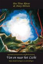 Anny Dirven Titus Rivas, Van en naar het Licht