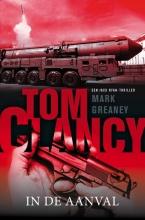 Mark Greaney Tom Clancy, Tom Clancy: In de aanval