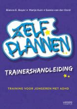 Saskia van der Oord Bianca E. Boyer  Marije Kuin, Zelf Plannen Trainershandleiding